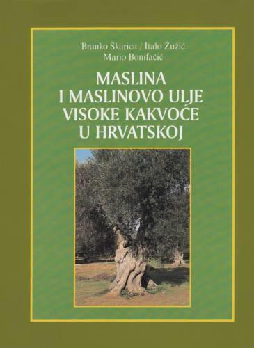 Maslina i maslinovo ulje visoke kakvoće u Hrvatskoj - knjiga