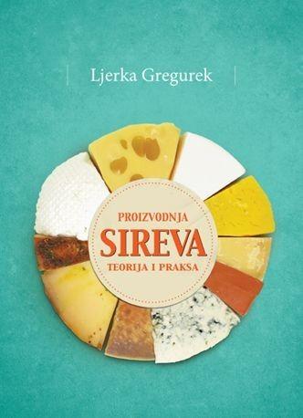Knjiga Proizvodnja sireva - teorija i praksa