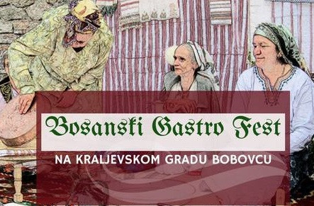 """Bosanski Gastro Fest"" na kraljevskom gradu Bobovcu"