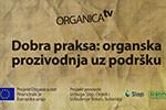 Dobra praksa: organska proizvodnja uz podršku